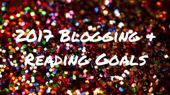 2017 Blogging & Reading Goals.png