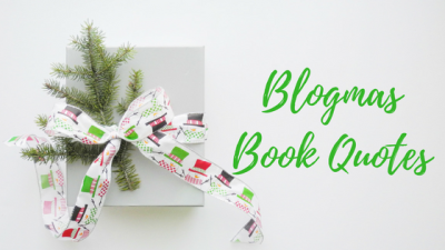 Blogmas Book Quotes