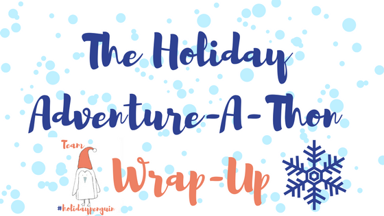 The Holiday Adventure-A-Thon wrap up.png