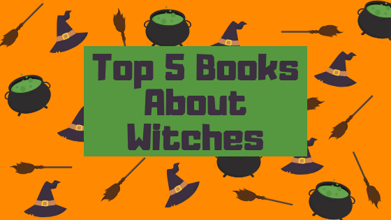 Top 5 Books About Witches.png