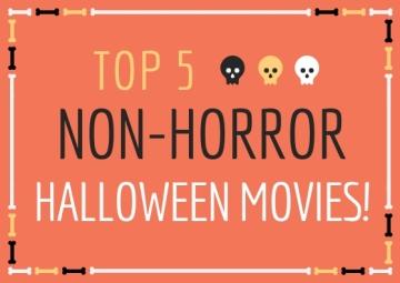 top 5 non horror halloween movies