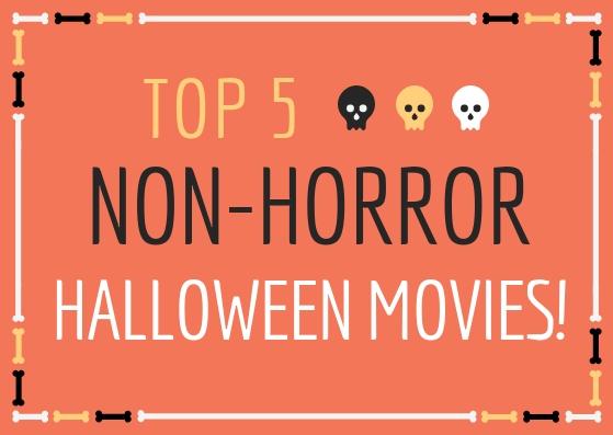 top 5 non horror halloween movies.jpg